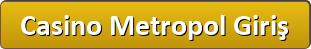 Casino Metropol Giriş Butonu